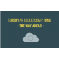 EUROPEAN CLOUD COMPUTING - THE WAY AHEAD -
